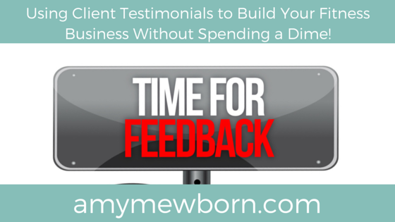 Using Client Testimonials to Build Your Fitness Business