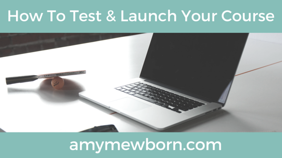 How to Test and Launch Your Online Course Quickly! - Amy Mewborn