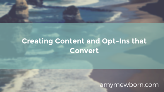 Creating Content and Opt-Ins that Convert