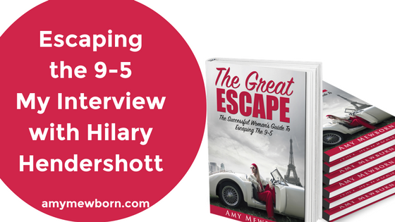 The Great Escape: Escaping The 9-5 – My Interview with Hilary Hendershott