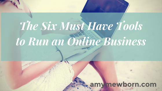 The six must have technology tools to run an online business Amy Mewborn online business coach - offering business success simplified