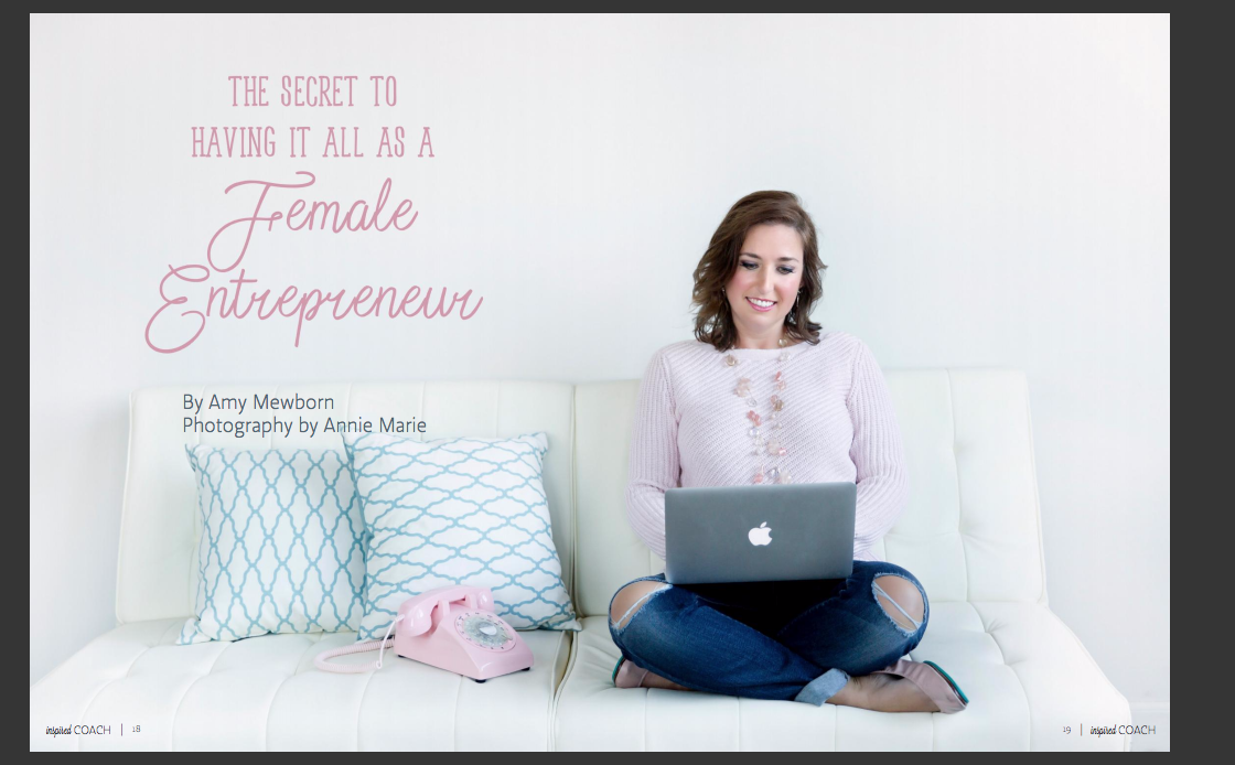 "The Secret To ""Having It All"" As A Female Entrepreneur – Inspired Coach Article"