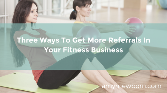 Get More Referrals In Your Fitness Business