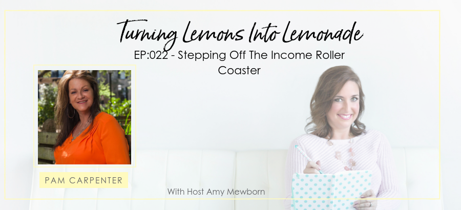 EP:022-Guest Pam Carpenter-Turning Lemons Into Lemonade Podcast with Amy Mewborn