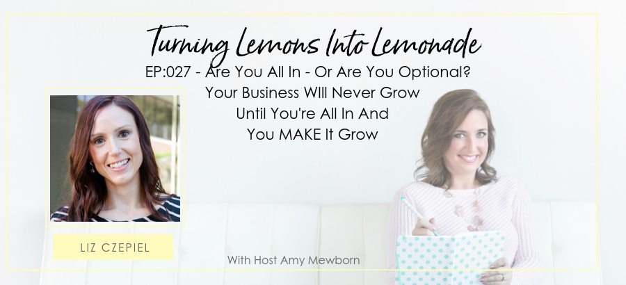 EP:027-Guest Liz Czepiel-Turning Lemons Into Lemonade Podcast with Amy Mewborn