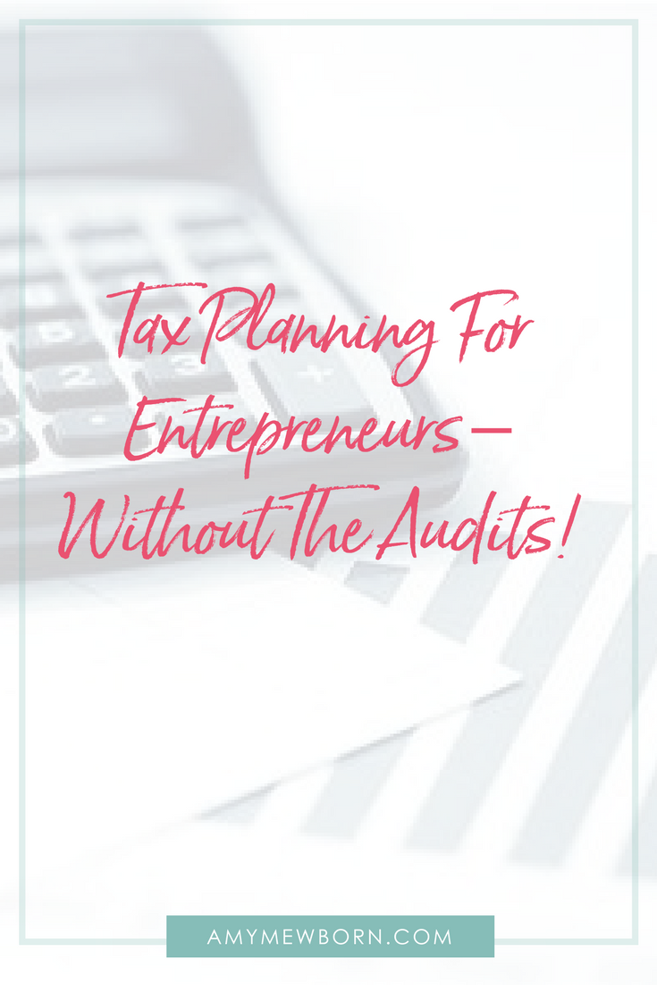 Tax Planning For Entrepreneurs – Without The Audits! - Amy Mewborn