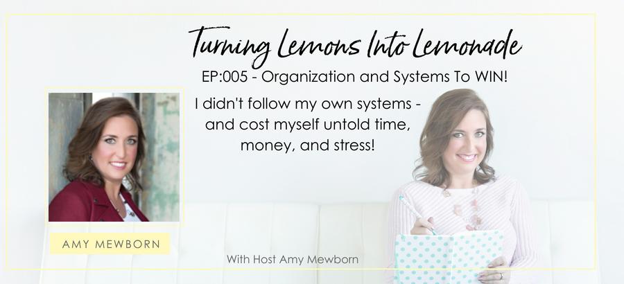 EP:005-Turning Lemons Into Lemonade Podcast with Amy Mewborn