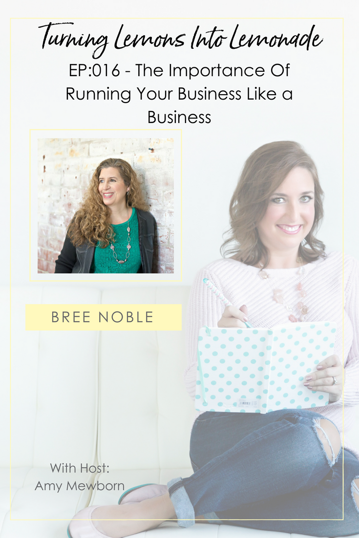 The Turning Lemons Into Lemonade Podcast with Amy Mewborn - Guest Bree Noble