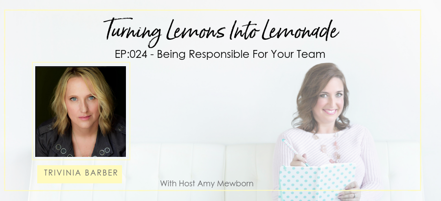 EP:024-Guest Trivinia Barber-Turning Lemons Into Lemonade Podcast with Amy Mewborn