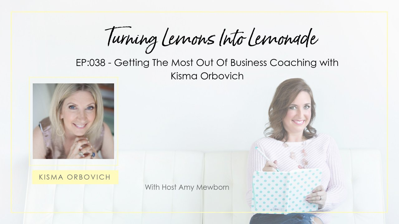 EP:038-Guest Kisma Orbovich-Turning Lemons Into Lemonade Podcast with Amy Mewborn
