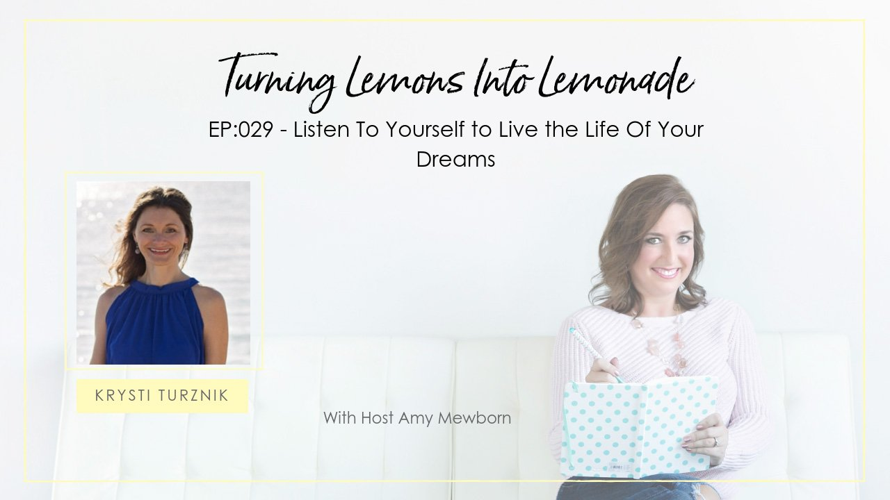 EP:029-Guest Krysti Turznik-Turning Lemons Into Lemonade Podcast with Amy Mewborn