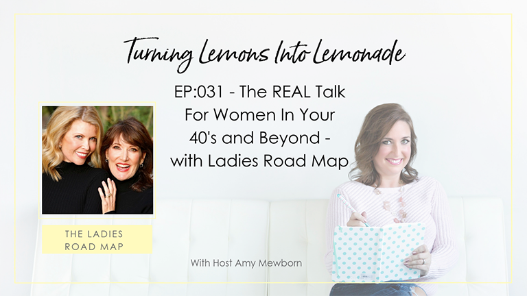 EP:031-Guest Ladies Road Map-Turning Lemons Into Lemonade Podcast with Amy Mewborn