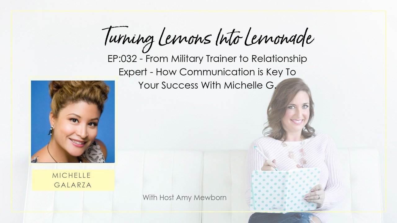 EP:032-Guest Michelle Galarza-Turning Lemons Into Lemonade Podcast with Amy Mewborn