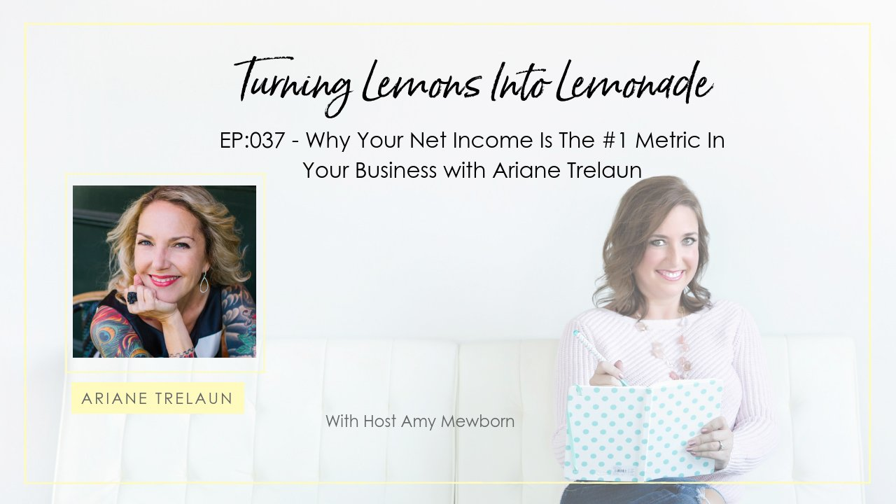 EP:037-Guest Ariane Trelaun-Turning Lemons Into Lemonade Podcast with Amy Mewborn