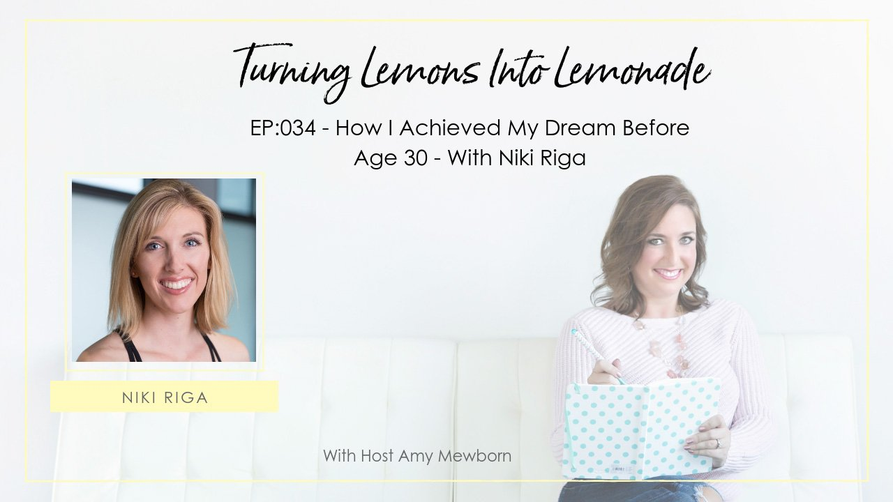 EP:034-Guest Niki Riga-Turning Lemons Into Lemonade Podcast with Amy Mewborn